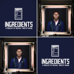 #iNGREDiENTS Episode 008 – Garrison Hayes on #ItIsTimeAU, Difficult Dialogue & Advocating for Change (Part 1 of 2)